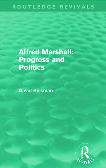 Alfred Marshall: Progress and Politics (Routledge Revivals) book cover