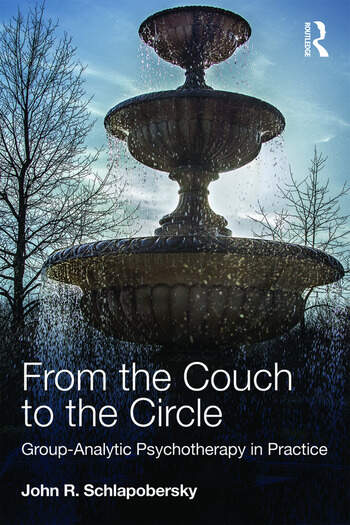 From the Couch to the Circle Group-Analytic Psychotherapy in Practice book cover