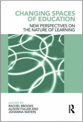 Changing Spaces of Education New Perspectives on the Nature of Learning book cover