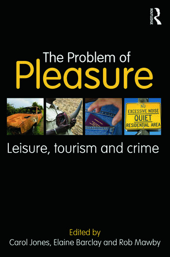 The Problem of Pleasure Leisure, Tourism and Crime book cover