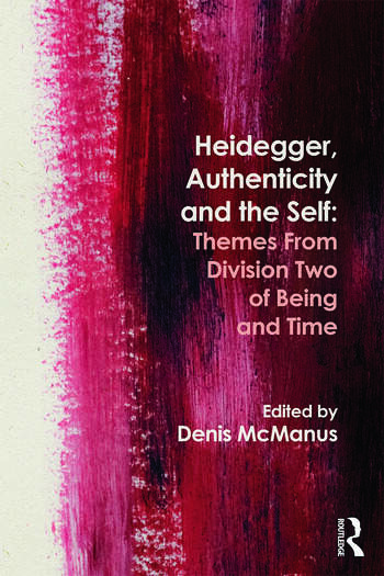 Heidegger, Authenticity and the Self Themes From Division Two of Being and Time book cover