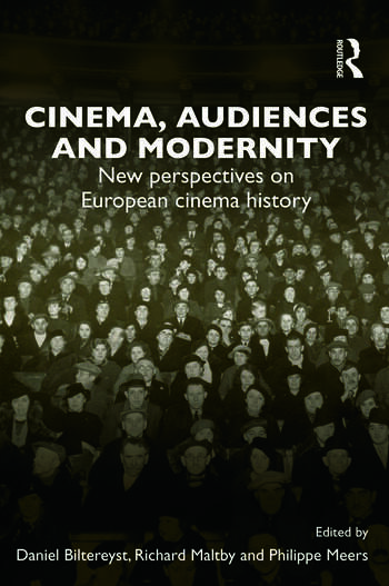 Cinema, Audiences and Modernity New perspectives on European cinema history book cover