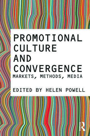 Promotional Culture and Convergence Markets, Methods, Media book cover
