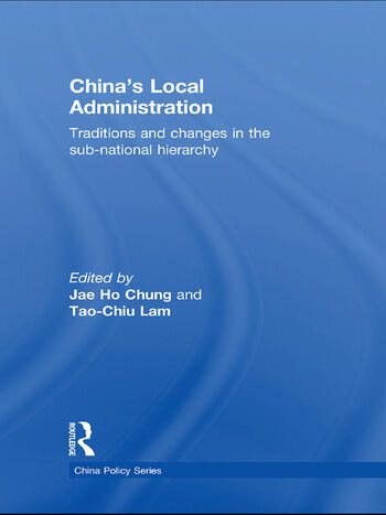 China's Local Administration Traditions and Changes in the Sub-National Hierarchy book cover