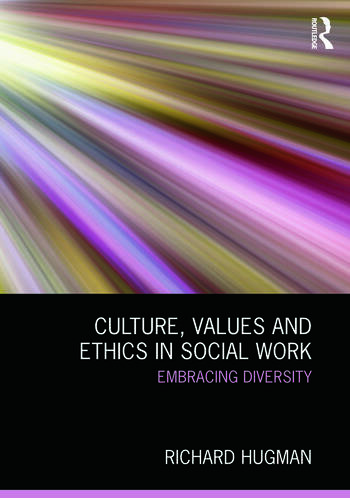 Culture, Values and Ethics in Social Work Embracing Diversity book cover