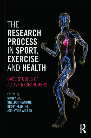 The Research Process in Sport, Exercise and Health Case Studies of Active Researchers book cover