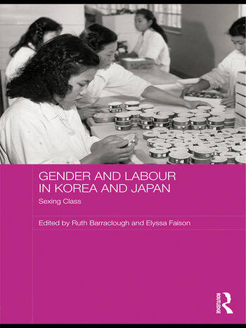 Gender and Labour in Korea and Japan Sexing Class book cover
