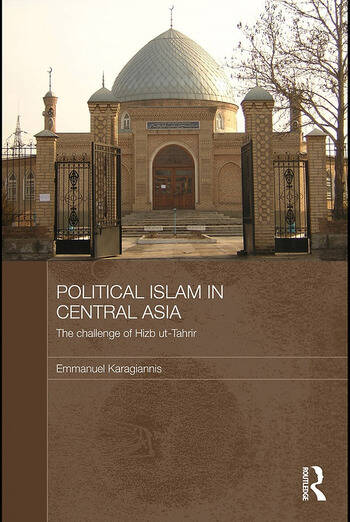 Political Islam in Central Asia The challenge of Hizb ut-Tahrir book cover