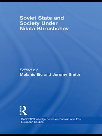 Soviet State and Society Under Nikita Khrushchev book cover
