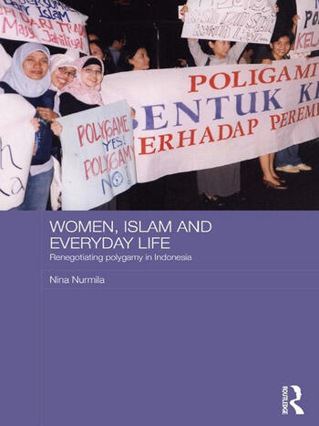 Women, Islam and Everyday Life Renegotiating Polygamy in Indonesia book cover