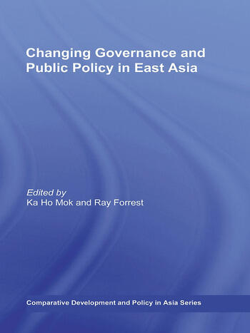 Changing Governance and Public Policy in East Asia book cover