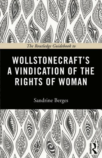 The Routledge Guidebook to Wollstonecraft's A Vindication of the Rights of Woman book cover