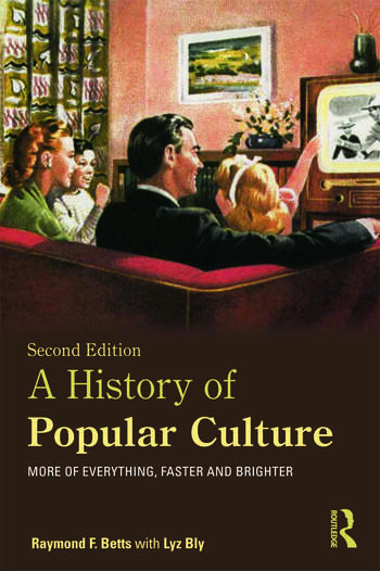 A History of Popular Culture More of Everything, Faster and Brighter book cover