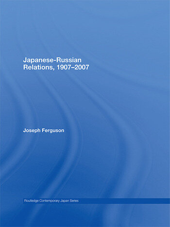 Japanese-Russian Relations, 1907–2007 book cover