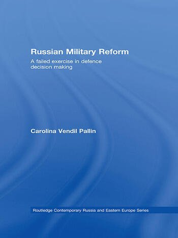 Russian Military Reform A Failed Exercise in Defence Decision Making book cover