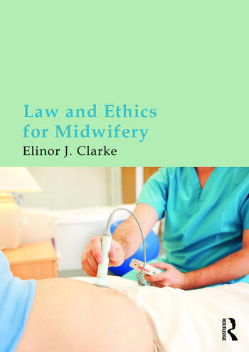Law and Ethics for Midwifery book cover