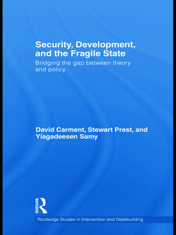Security, Development and the Fragile State Bridging the Gap between Theory and Policy book cover
