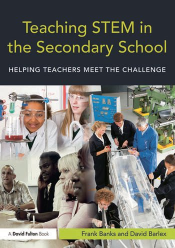 Teaching STEM in the Secondary School Helping teachers meet the challenge book cover