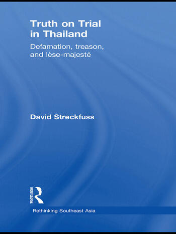 Truth on Trial in Thailand Defamation, Treason, and Lèse-Majesté book cover