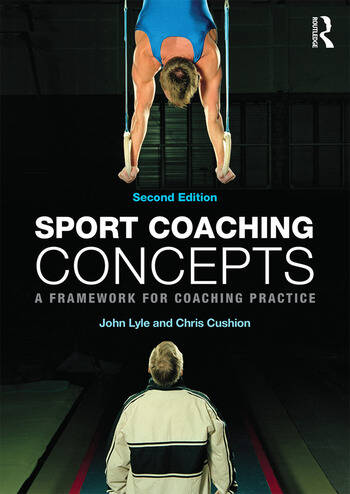 Sport Coaching Concepts A framework for coaching practice book cover