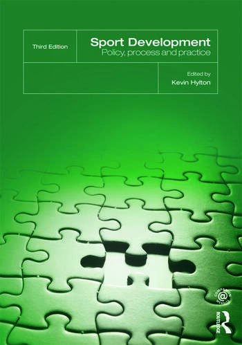 Sport Development Policy, Process and Practice, third edition book cover