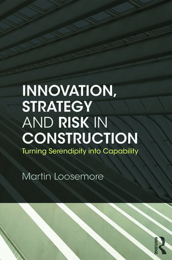 Innovation, Strategy and Risk in Construction Turning Serendipity into Capability book cover