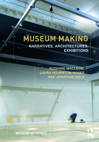 Museum Making Narratives, Architectures, Exhibitions book cover