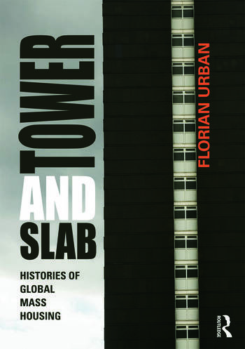 Tower and Slab Histories of Global Mass Housing book cover