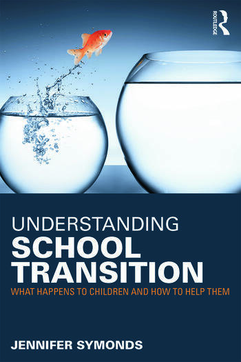 Understanding School Transition What happens to children and how to help them book cover