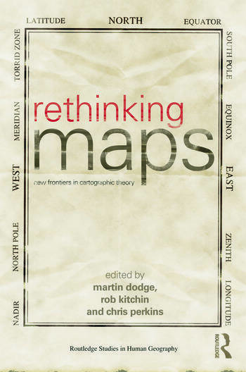 Rethinking Maps New Frontiers in Cartographic Theory book cover