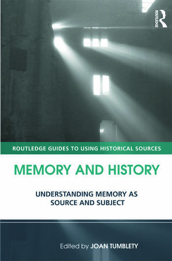 Memory and History Understanding Memory as Source and Subject book cover