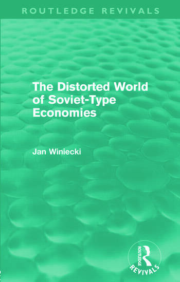 The Distorted World of Soviet-Type Economies (Routledge Revivals) book cover