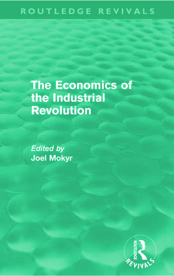 The Economics of the Industrial Revolution (Routledge Revivals) book cover