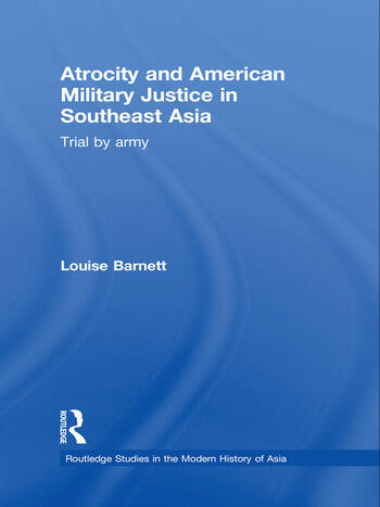 Atrocity and American Military Justice in Southeast Asia Trial by Army book cover