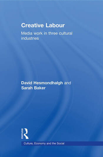 Creative Labour Media Work in Three Cultural Industries book cover