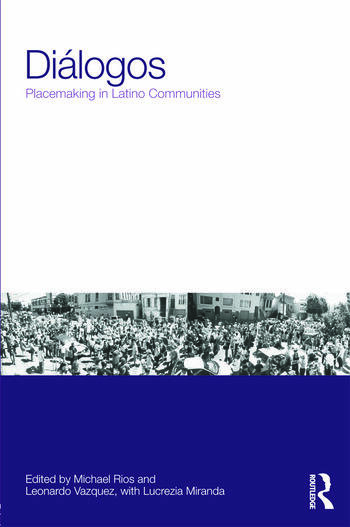 Diálogos: Placemaking in Latino Communities book cover