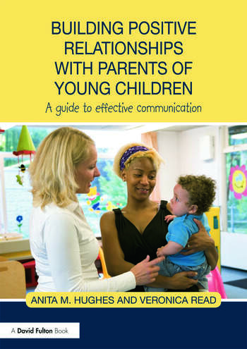 Building Positive Relationships with Parents of Young Children A guide to effective communication book cover