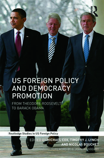 US Foreign Policy and Democracy Promotion From Theodore Roosevelt to Barack Obama book cover