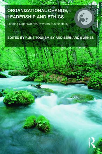 Organizational Change, Leadership and Ethics Leading Organizations Toward Sustainability book cover