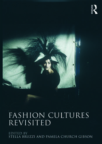 Fashion Cultures Revisited Theories, Explorations and Analysis book cover