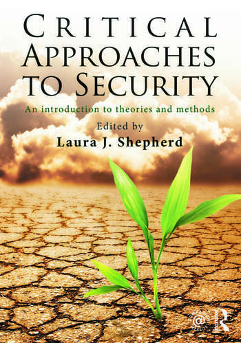 Critical Approaches to Security An Introduction to Theories and Methods book cover