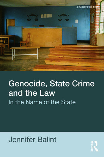 Genocide, State Crime, and the Law In the Name of the State book cover