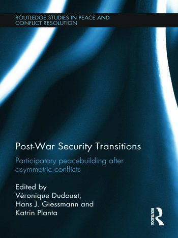 Post-War Security Transitions Participatory Peacebuilding after Asymmetric Conflicts book cover