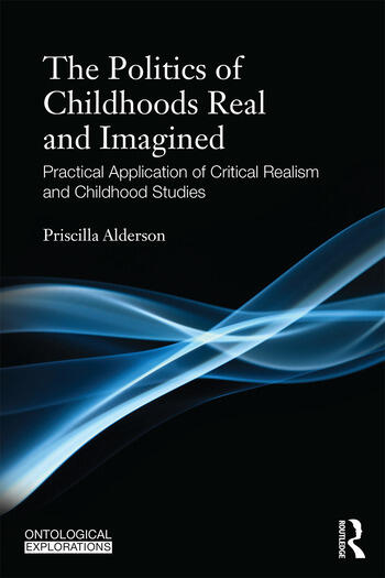 Childhoods Real and Imagined Volume 1: An introduction to critical realism and childhood studies book cover