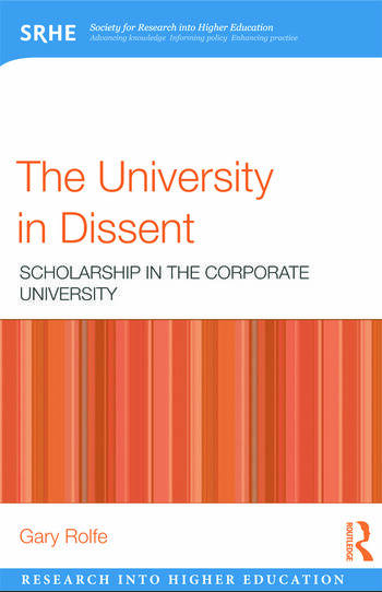 The University in Dissent Scholarship in the corporate university book cover