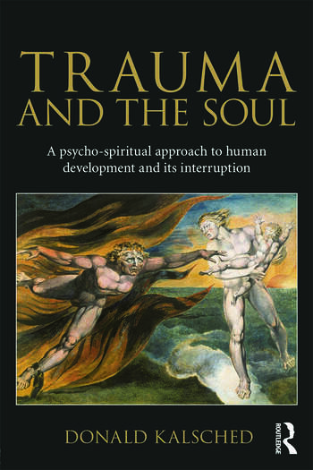 Trauma and the Soul A psycho-spiritual approach to human development and its interruption book cover