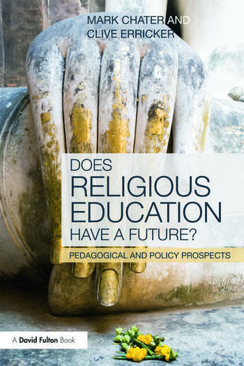 Does Religious Education Have a Future? Pedagogical and Policy Prospects book cover
