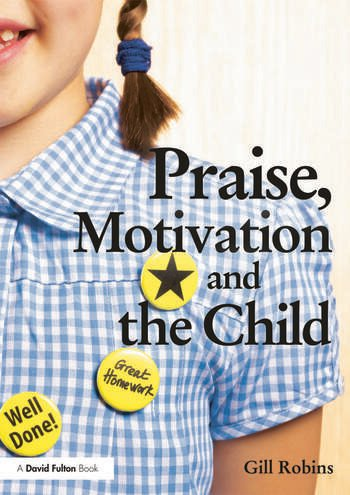 Praise, Motivation and the Child book cover
