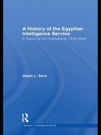 The Egyptian Intelligence Service A History of the Mukhabarat, 1910-2009 book cover