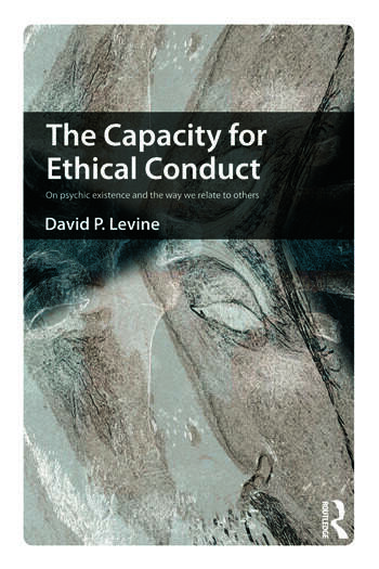 The Capacity for Ethical Conduct On psychic existence and the way we relate to others book cover